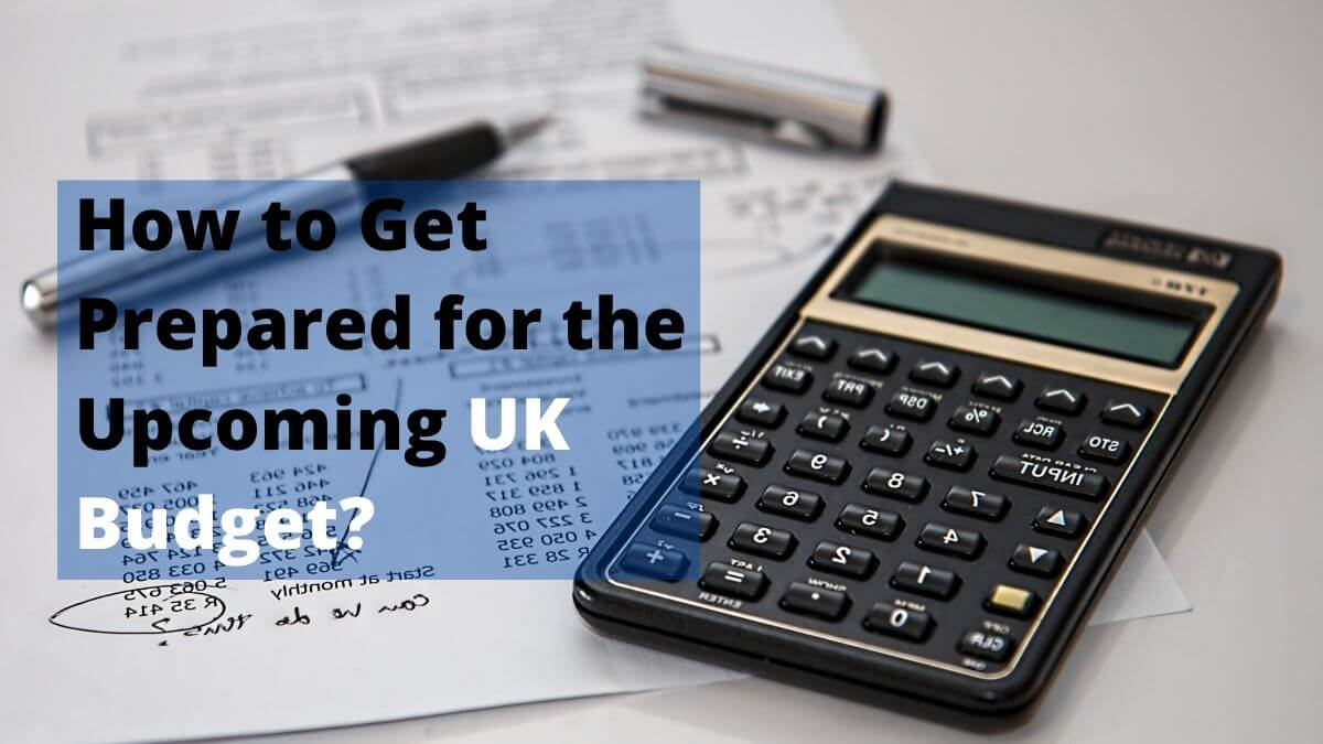 How to Get Prepared for the Upcoming UK Budget